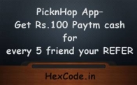 (Expired) PicknHop App- Get 100 Rs Paytm balance for every 5 friend you REFER